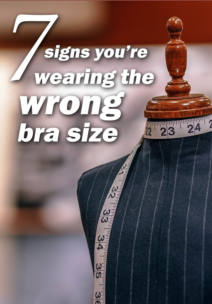 7 Signs You're Wearing the Wrong Bra Size